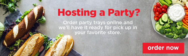 Hosting a Party? Order party trays online and we will have it ready for pick up at your local store. click here to order now.